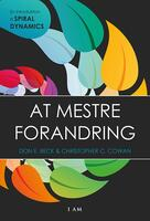 At mestre forandring - en introduktion til Spiral Dynamics